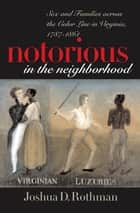 Notorious in the Neighborhood ebook by Joshua D. Rothman