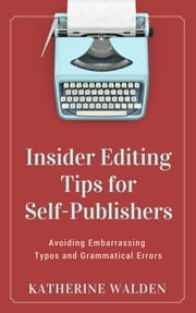 Insider Editing Tips for Self-Publishers