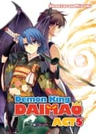 Demon King Daimaou: Volume 5 ebook by Shoutarou Mizuki