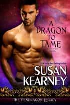 A Dragon to Tame - Rion ebook by Susan Kearney