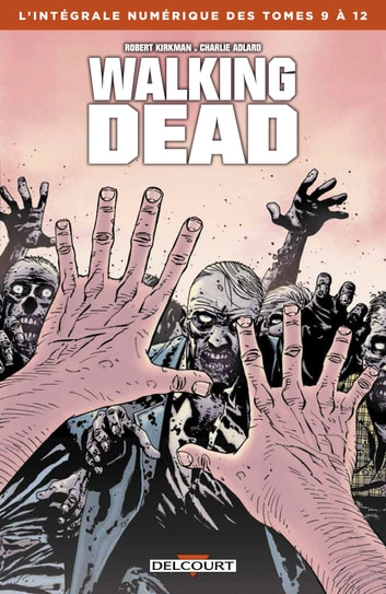 Walking Dead - Intégrale T09 à 12 eBook by Robert Kirkman,Charlie Adlard