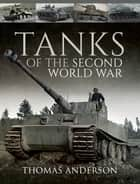 Tanks of the Second World War ebook by Thomas Anderson