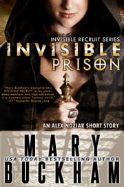 Invisible Prison - Invisible Recruits, #1 ebook by Mary Buckham