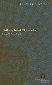 Philosophical Chronicles ebook by Jean-Luc Nancy,Franson Manjali