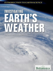 Investigating Earth's Weather ebook by Britannica Educational Publishing,Anderson,Michael