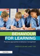 Behaviour for Learning ebook by Simon Ellis,Janet Tod