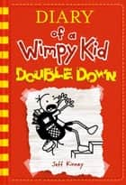 Double Down (Diary of a Wimpy Kid #11) eBook par Jeff Kinney