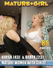 Mature Mom & Young Girl Naked #33 Kirsa & beata - Older Mom`s with young Girl ebook by Nolimitebooks