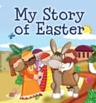 My Story of Easter ebook by Karen Williamson