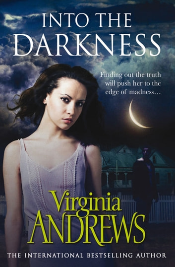 Into the Darkness ebook by Virginia Andrews