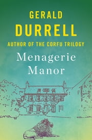 Menagerie Manor ebook by Gerald Durrell
