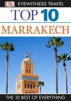 Top 10 Marrakech - Marrakech ebook by DK Travel