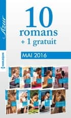 10 romans Azur + 1 gratuit (n°3705 à 3714 - Mai 2016) ebook by Collectif