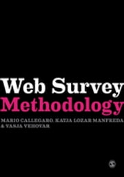Web Survey Methodology ebook by Mario Callegaro,Dr. Vasja Vehovar,Katja Lozar Manfreda