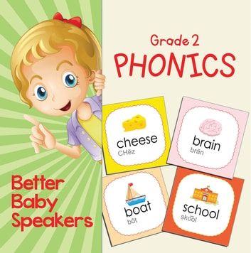 Grade 2 Phonics: Better Baby Speakers - 2nd Grade Books Reading Aloud Edition ebook by Baby Professor