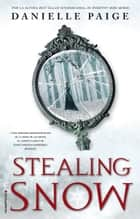 Stealing Snow ebook by Danielle Paige, María Angulo Fernández