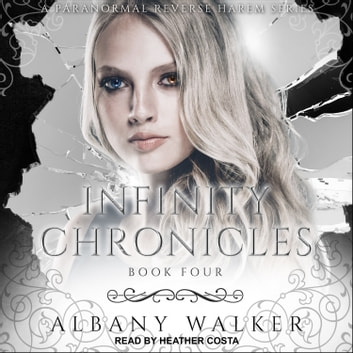 Infinity Chronicles Book Four - A Paranormal Reverse Haram audiobook by Albany Walker