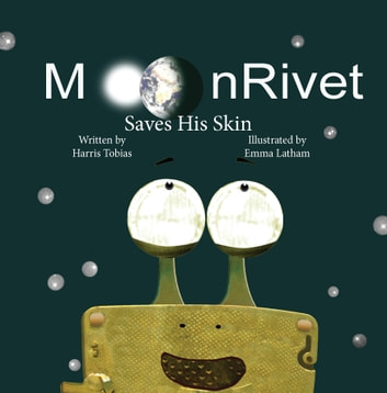 MoonRivet Saves His Skin ebook by Harris Tobias