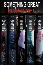 Something Great Series Box Set ebook by M. Clarke