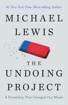 The Undoing Project: A Friendship That Changed Our Minds eBook par Michael Lewis