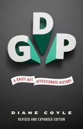 GDP - A Brief but Affectionate History ebook by Diane Coyle