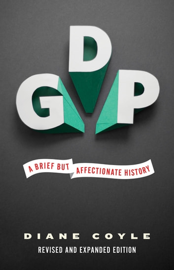 GDP - A Brief but Affectionate History - Revised and expanded Edition ebook by Diane Coyle