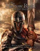 The Narrow Road: A Pilgrim's Progress ebook by Erik Yeager