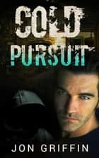Cold Pursuit ebook by Jon Griffin