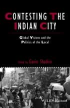 Contesting the Indian City ebook by Gavin Shatkin