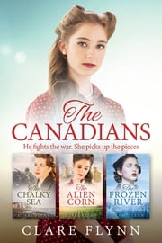 The Canadians - A Collection of 3 Historical Novels ebook by Clare Flynn
