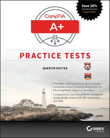 CompTIA A+ Practice Tests - Exam 220-901 and Exam 220-902 ebook by Quentin Docter