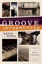 Groove Interrupted ebook by Keith Spera