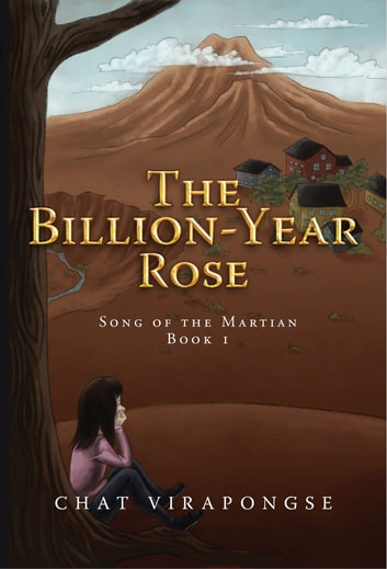 The Billion-Year Rose ebook by Chat Virapongse