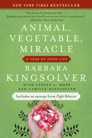 Animal, Vegetable, Miracle - A Year of Food Life ebook by Barbara Kingsolver,Camille Kingsolver,Steven L. Hopp