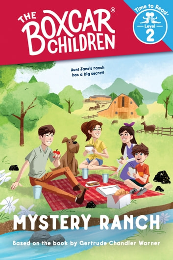 Mystery Ranch (The Boxcar Children: Time to Read, Level 2) ebook by  Gertrude Chandler Warner - Rakuten Kobo