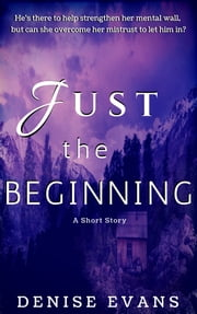 Just the Beginning ebook by Denise Evans