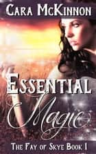Essential Magic ebook by Cara McKinnon