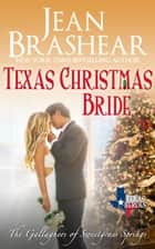 Texas Christmas Bride - The Gallaghers of Sweetgrass Springs ebook by Jean Brashear