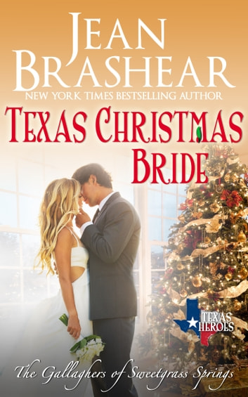 Texas Christmas Bride - (The Gallaghers of Sweetgrass Springs #6) ebook by Jean Brashear