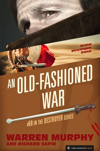 An Old-Fashioned War - The Destroyer #68 ebook by Warren Murphy,Richard Sapir