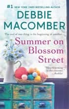 Summer on Blossom Street - A Romance Novel eBook by Debbie Macomber