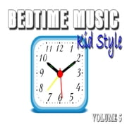 BED TIME MUSIC KID STYLE Vol. 5 audiobook by Antonio Smith
