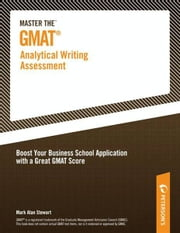 Master the GMAT--Analytical Writing Assessment ebook by Peterson's,Mark Alan Stewart