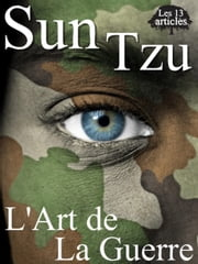 L'art de La Guerre (Les 13 Articles) ebook by Sun Tzu