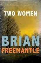 Two Women ebook by Brian Freemantle