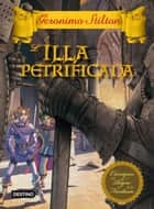 L'illa petrificada ebook by Geronimo Stilton