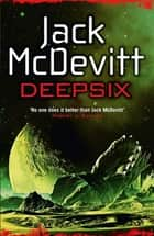 Deepsix (Academy - Book 2) ebook by Jack McDevitt