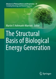 The Structural Basis of Biological Energy Generation ebook by Martin F. Hohmann-Marriott