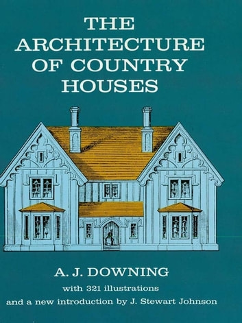 The Architecture of Country Houses ebook by Andrew J. Downing