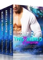 Out of this World Romance Box Set: Tales of Aliens, Shifters, Werewolves, Alpha Males, Military, Paranormal, Science Fiction, Space, Alternate Realities and More! ebook by Mandy M. Roth,Michelle M. Pillow,Reagan Hawk